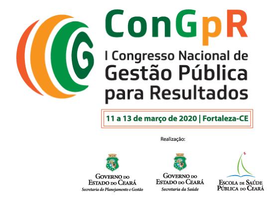 I Congresso Nacional De Gestao Publica Para Resultados Abre Inscricoes Escola De Gestao Publica Do Estado Do Ceara
