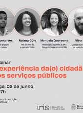 #IrisLabGov – A experiência da(o) cidadã(o) nos serviços públicos