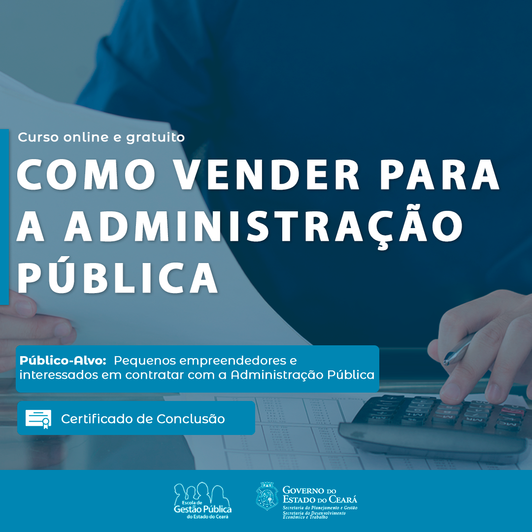 Sedet, Seplag e Escola de Gestão Pública lançam curso voltado para empreendedores cearenses