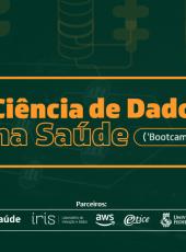 #IrisLabGov – Bootcamp Ciência de Dados na Saúde
