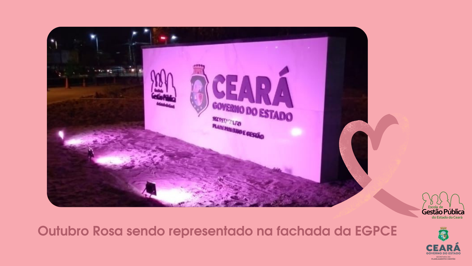 Outubro Rosa sendo representado na fachada da EGPCE