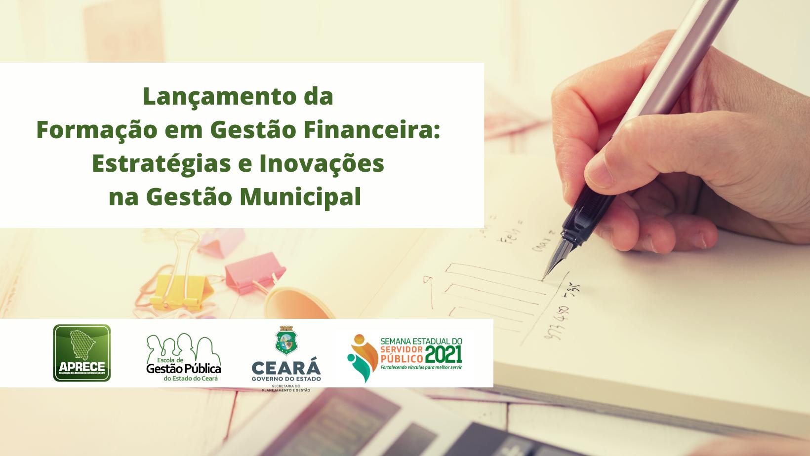 EGPCE realizará lançamento da Formação em Gestão Financeira em parceria com a Aprece